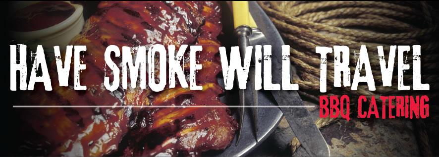 Have Smoke Will Travel BBQ Catering: 412.389.0965